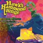 ALAN HAWKSHAW Hawk's Hammond Lounge album cover