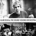 ALAN SILVA Alan SIlva & The Sound Visions Orchestra album cover