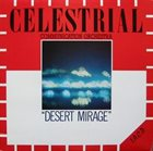 ALAN SILVA Desert Mirage (as Celestrial Communication Orchestra) album cover