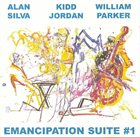 ALAN SILVA Emancipation Suite #1 (with Kidd Jordan / William Parker) album cover