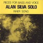 ALAN SILVA Pieces For Bass And Voice - Inner Song album cover