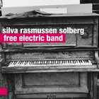 ALAN SILVA Silva Rasmussen Solberg  : Free Electric Band album cover