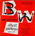 ALBERT AMMONS Boogie Woogie Classics (aka Albert Ammons / Pete Johnson ‎– Boogie Woogie Classics) album cover