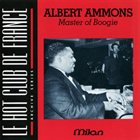 ALBERT AMMONS Master Of Boogie album cover