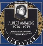 ALBERT AMMONS The Chronological Classics: Albert Ammons 1936-1939 album cover