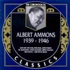 ALBERT AMMONS The Chronological Classics: Albert Ammons 1939-1946 album cover