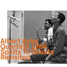 ALBERT AYLER Quartets 1964 : Spirits To Ghosts Revisited album cover