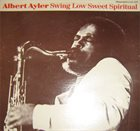 ALBERT AYLER Swing Low Sweet Spiritual (aka Goin' Home) album cover