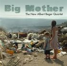ALBERT BEGER Big Mother album cover