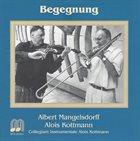 ALBERT MANGELSDORFF Albert Mangelsdorff, Alois Kottmann, Collegium Instrumentale Alois Kottmann : Begegnung album cover