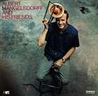 ALBERT MANGELSDORFF Albert Mangelsdorff And His Friends album cover
