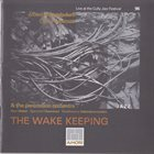 ALBERT MANGELSDORFF Albert Mangelsdorff, Chico Freeman, The Percussion Orchestra : The Wake Keeping album cover