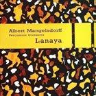 ALBERT MANGELSDORFF Albert Mangelsdorff Percussion Orchestra: Lanaya album cover
