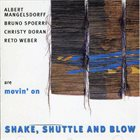 ALBERT MANGELSDORFF Movin' On : Shake, Shuttle And Blow album cover