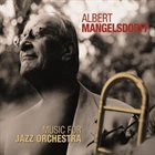 ALBERT MANGELSDORFF Albert Mangelsdorff & NDR Big Band : Music For Jazz Orchestra album cover