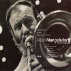 ALBERT MANGELSDORFF Three Originals: The Wide Point / Trilogue / Albert Live In Montreux album cover