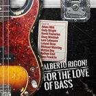 ALBERTO RIGONI For the Love of BASS album cover