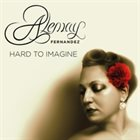 ALEMAY FERNANDEZ Hard to Imagine album cover