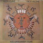 ALEX CLINE Not Alone album cover