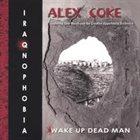ALEX COKE Wake Up Dead Man / Iraqnophobia album cover