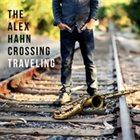 ALEX HAHN The Alex Hahn Crossing : Traveling album cover