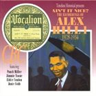 ALEX HILL Ain't It Nice: The Recordings Of Alex Hill, Vol. 1 - 1928-1934 album cover