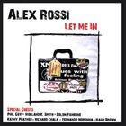 ALEX ROSSI Let Me In album cover