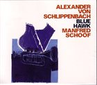 ALEXANDER VON SCHLIPPENBACH Blue Hawk (with Manfred Schoof) album cover