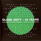 ALEXANDER VON SCHLIPPENBACH Globe Unity - 40 Years album cover