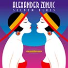 ALEXANDER ZONJIC Seldom Blues album cover