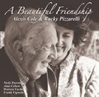 ALEXIS COLE Alexis Cole and Bucky Pizzarelli : A Beautiful Friendship album cover