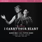 ALEXIS COLE I Carry Your Heart (Sings Pepper Adams) album cover