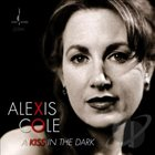 ALEXIS COLE Kiss In the Dark album cover