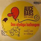 ALICE BABS Den olydiga ballongen album cover