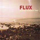 ALISTER SPENCE Alister Spence Trio : Flux album cover
