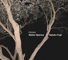 ALISTER SPENCE Alister  Spence / Satoko Fujii : Intelsat album cover