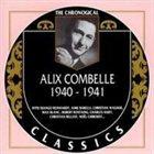 ALIX COMBELLE The Chronological Classics: Alix Combelle 1940-1941 album cover