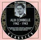 ALIX COMBELLE The Chronological Classics: Alix Combelle 1942-1943 album cover