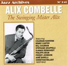 ALIX COMBELLE The Swinging Mister Alix 1937/1942 (Jazz Archives No. 151) album cover