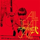ALL THAT JAZZ All That Jazz (Anime That Jazz II) album cover