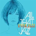 ALL THAT JAZZ Ever Jazz album cover