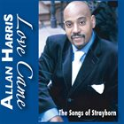 ALLAN HARRIS Love Came- The Songs of Strayhorn album cover