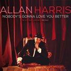 ALLAN HARRIS Nobody's Gonna Love You Better album cover