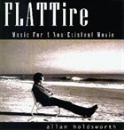 ALLAN HOLDSWORTH Flat Tire: Music for a Non-Existent Movie album cover
