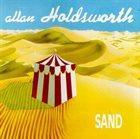 ALLAN HOLDSWORTH Sand album cover
