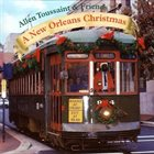 ALLEN TOUSSAINT Allen Toussaint & Friends : A New Orleans Christmas album cover