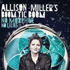 ALLISON MILLER Allison Miller's Boom Tic Boom : No Morphine No Lilies album cover