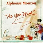 ALPHONSE MOUZON As You Wish album cover