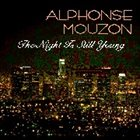 ALPHONSE MOUZON The Night is Still Young album cover