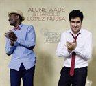 ALUNE WADE Alune Wade & Harold Lopez Nussa : Havana – Paris – Dakar album cover